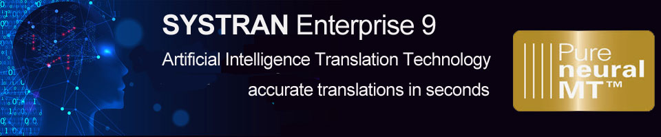 Systran Enterprise Artificial Intelligence Translation Technology
